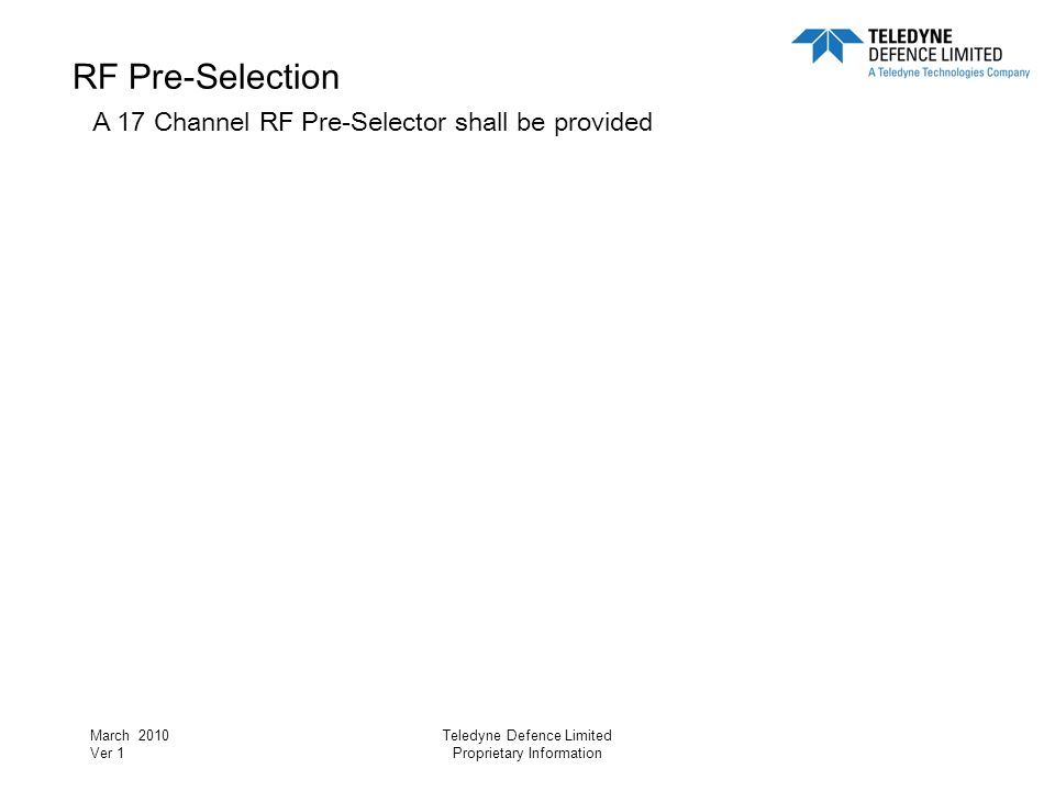 RF Pre-Selection A 17 Channel RF Pre-Selector shall be provided