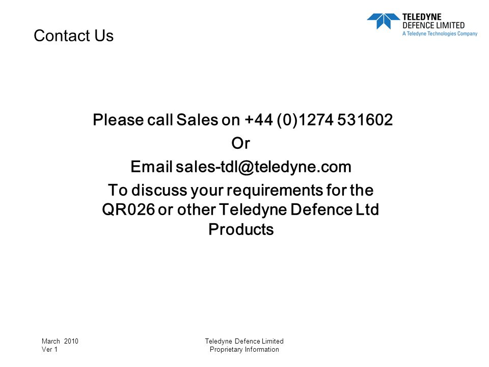 Please call Sales on +44 (0)1274 531602 Email sales-tdl@teledyne.com