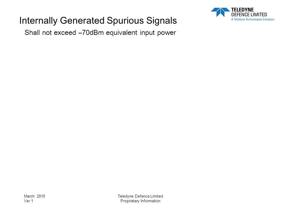 Internally Generated Spurious Signals Shall not exceed –70dBm equivalent input power