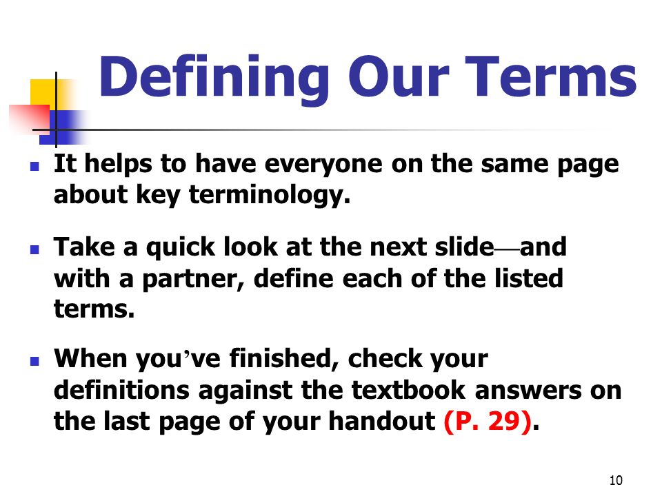 Defining Our Terms It helps to have everyone on the same page about key terminology.