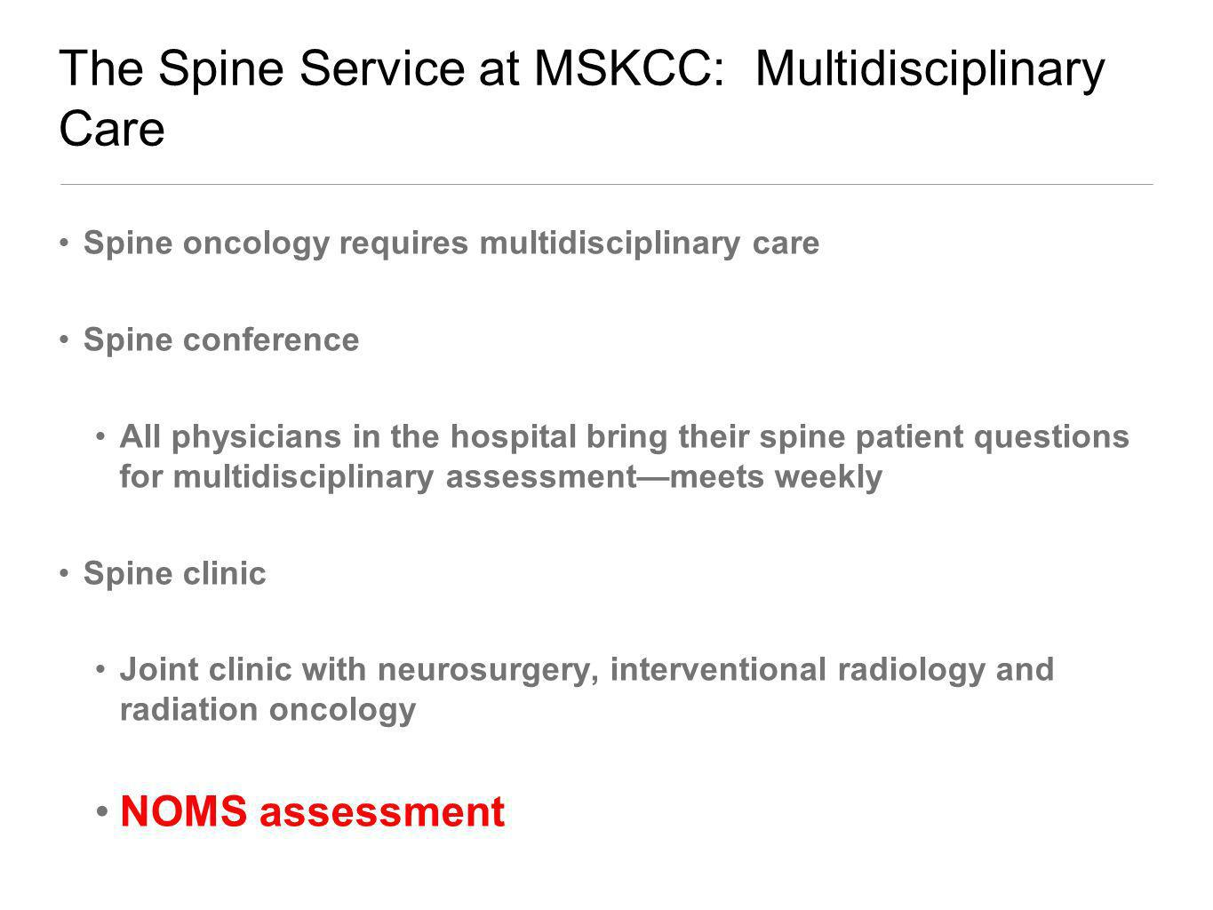 The Spine Service at MSKCC: Multidisciplinary Care