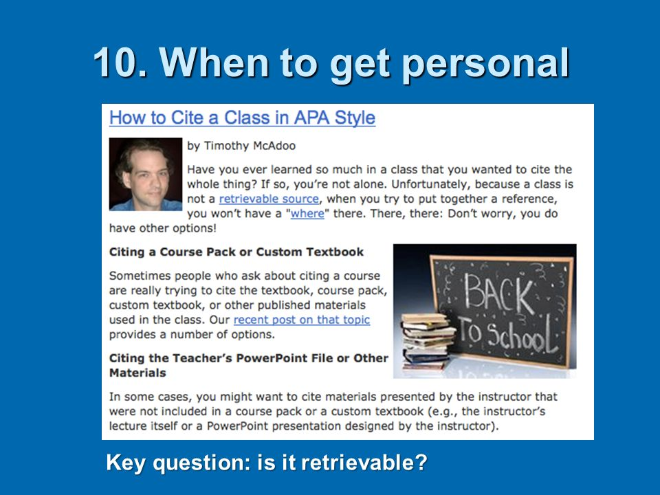 10. When to get personal Key question: is it retrievable