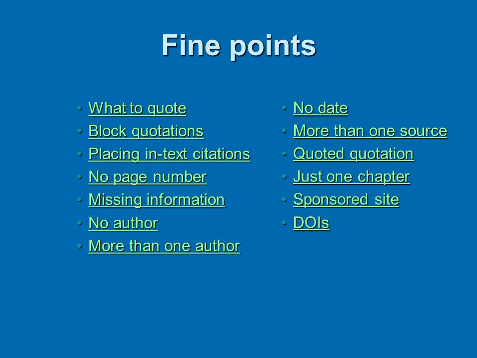 Fine points What to quote Block quotations Placing in-text citations