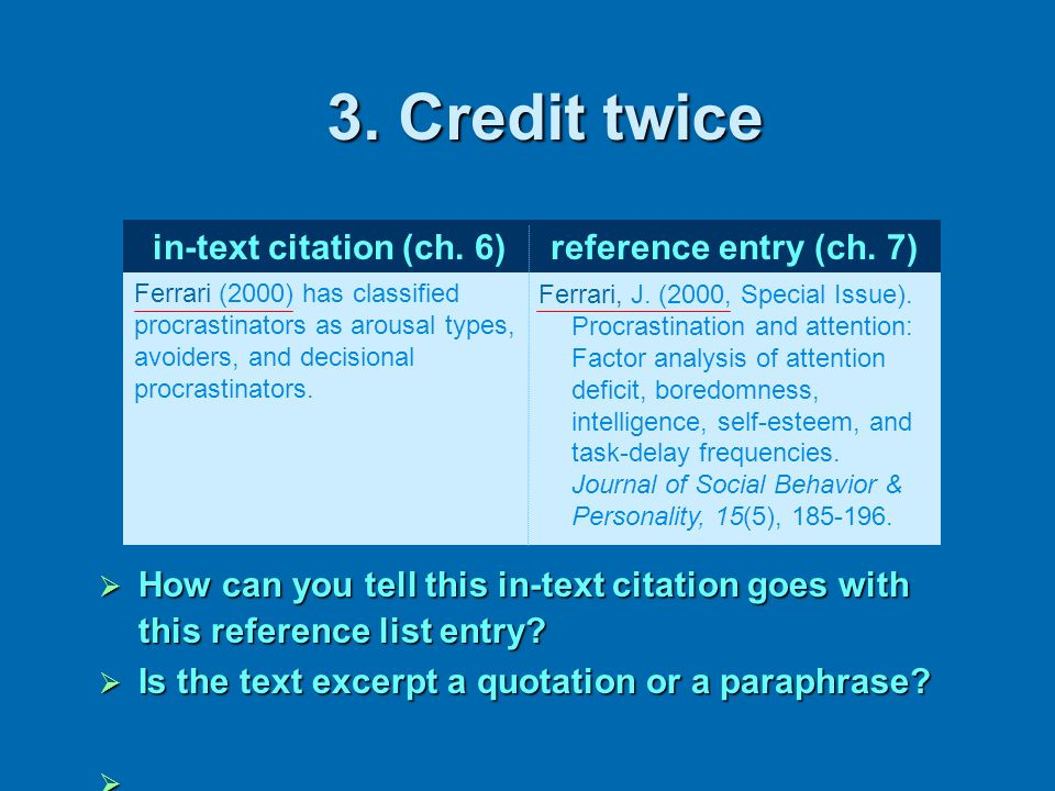 3. Credit twice in-text citation (ch. 6) reference entry (ch. 7)