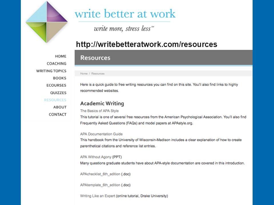 http://writebetteratwork.com/resources http://WriteBetterAtWork.com/Resources/
