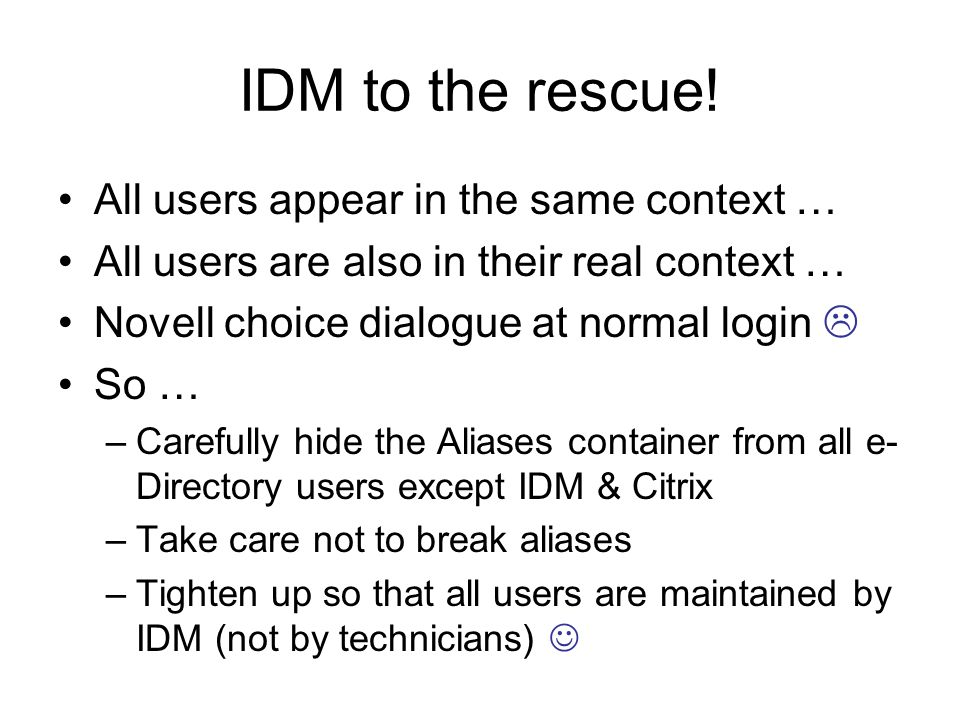 IDM to the rescue! All users appear in the same context …