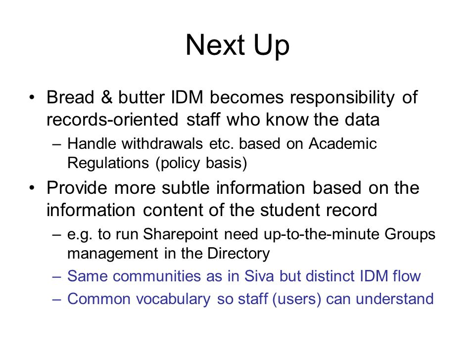 IDM @ UHI 25/03/2017. Next Up. Bread & butter IDM becomes responsibility of records-oriented staff who know the data.