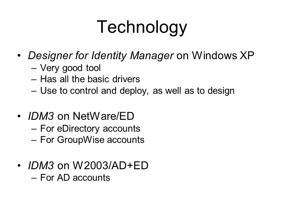 Technology Designer for Identity Manager on Windows XP