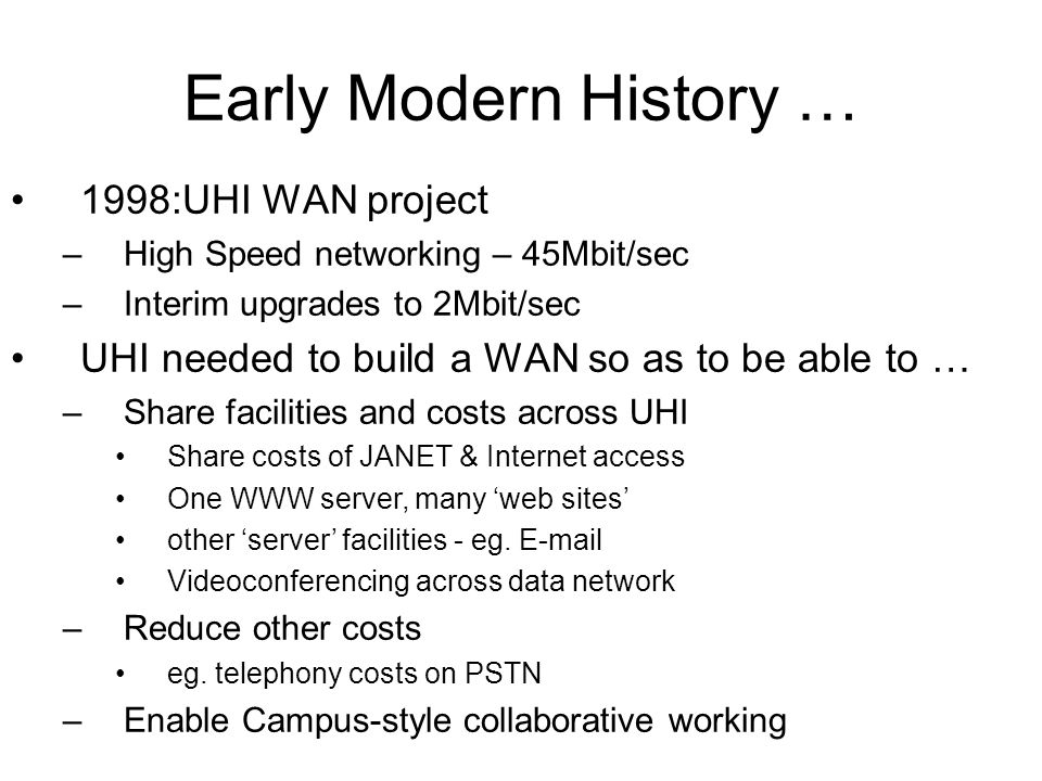 Early Modern History … 1998:UHI WAN project