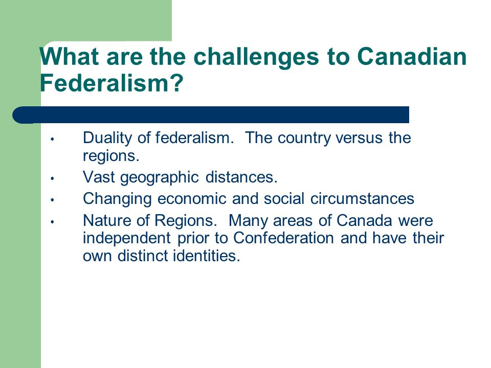 What are the challenges to Canadian Federalism