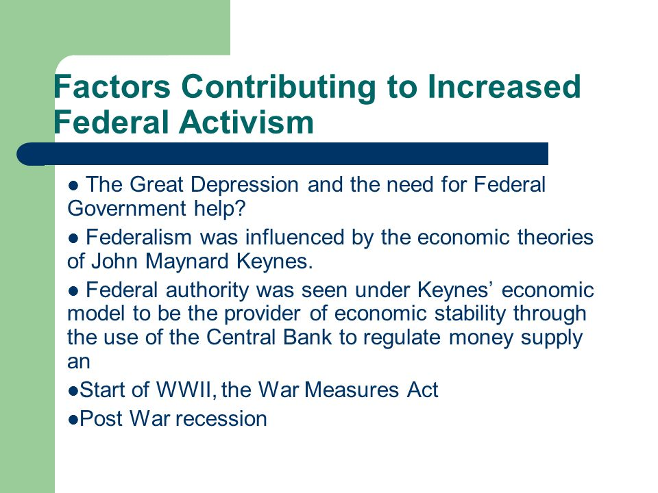 Factors Contributing to Increased Federal Activism