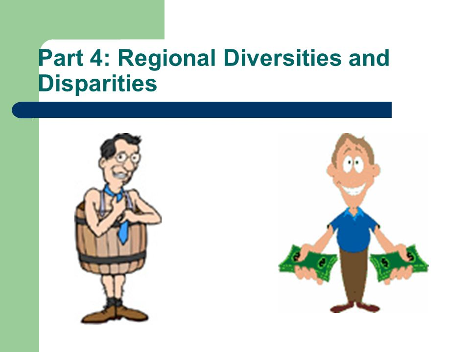 Part 4: Regional Diversities and Disparities