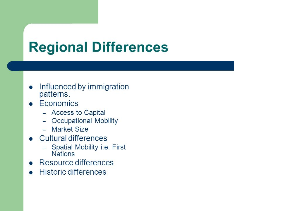 Regional Differences Influenced by immigration patterns. Economics