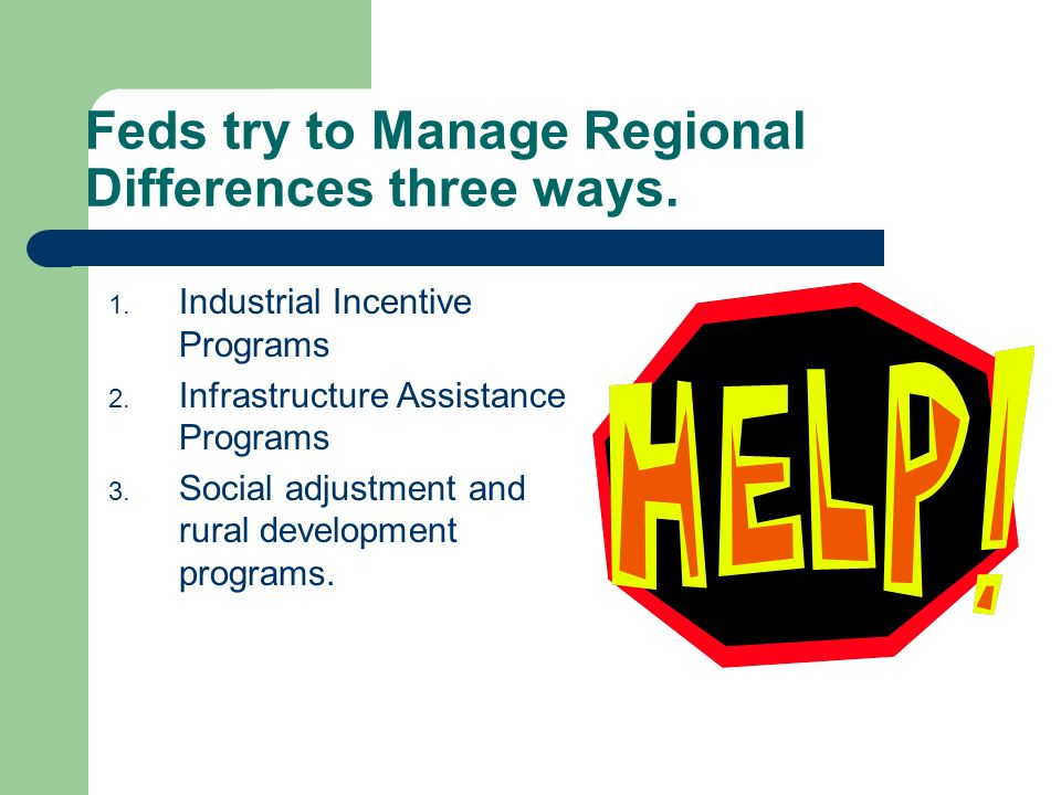 Feds try to Manage Regional Differences three ways.