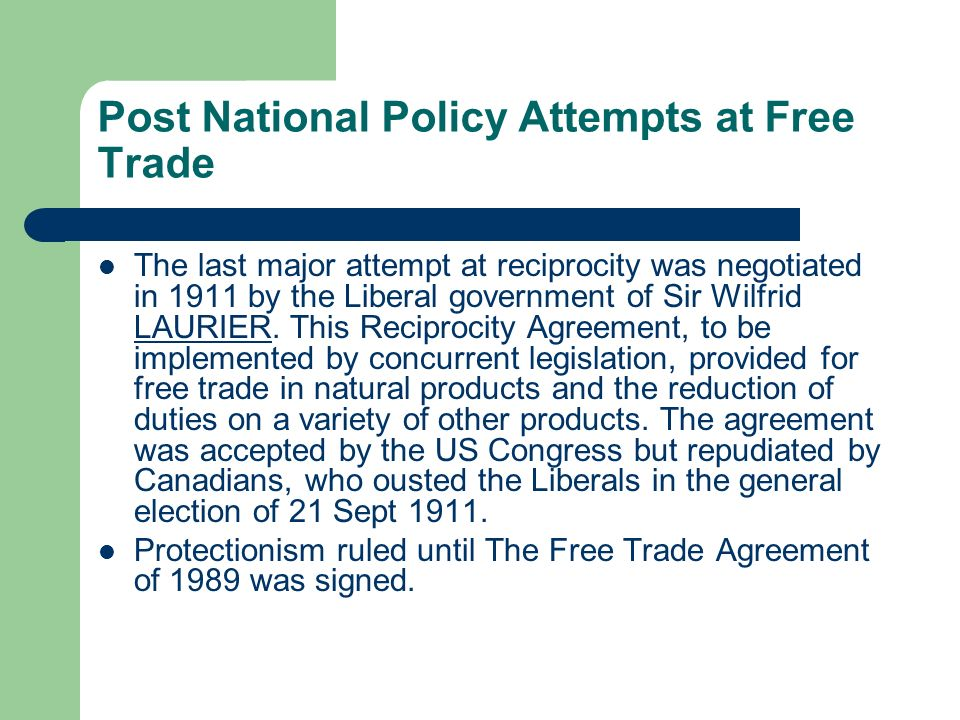 Post National Policy Attempts at Free Trade