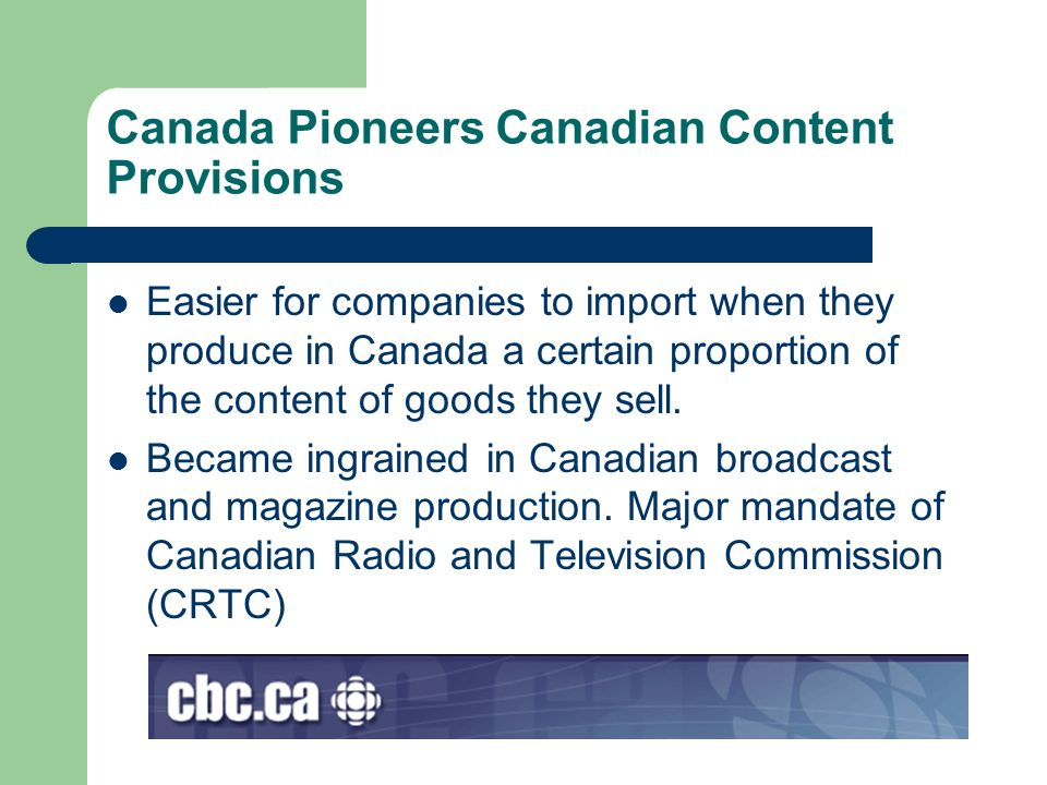 Canada Pioneers Canadian Content Provisions