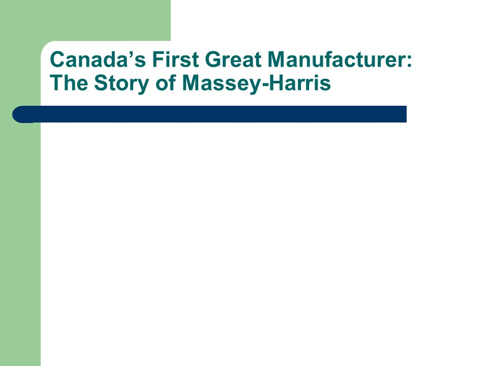 Canada's First Great Manufacturer: The Story of Massey-Harris