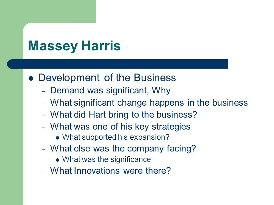 Massey Harris Development of the Business Demand was significant, Why