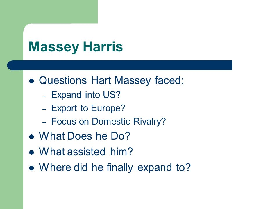 Massey Harris Questions Hart Massey faced: What Does he Do