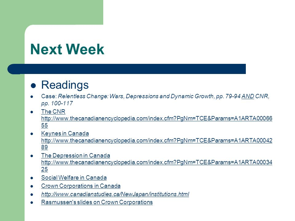 Next Week Readings. Case: Relentless Change: Wars, Depressions and Dynamic Growth, pp. 79-94 AND CNR, pp. 100-117.