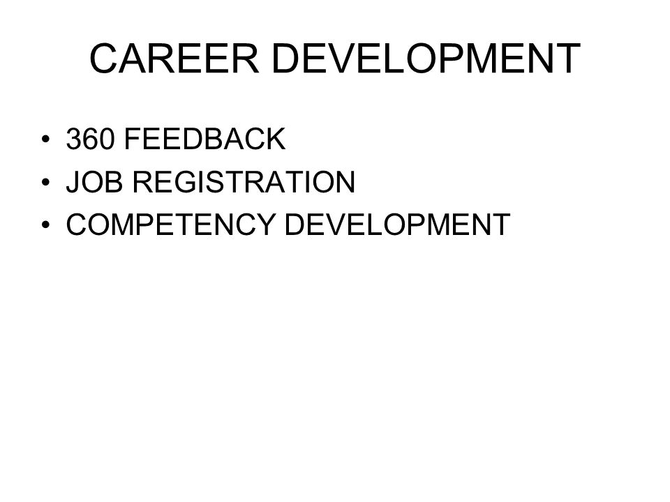 CAREER DEVELOPMENT 360 FEEDBACK JOB REGISTRATION