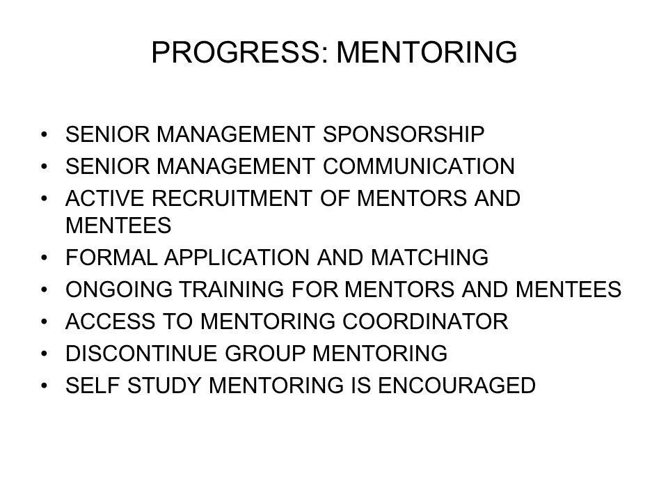 PROGRESS: MENTORING SENIOR MANAGEMENT SPONSORSHIP