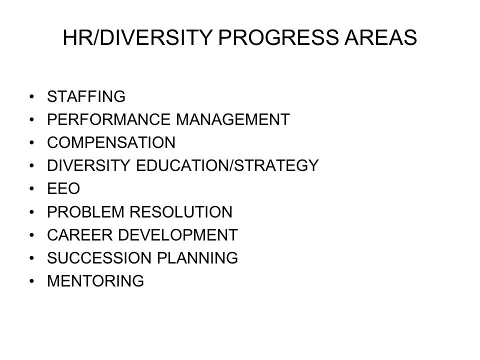 HR/DIVERSITY PROGRESS AREAS
