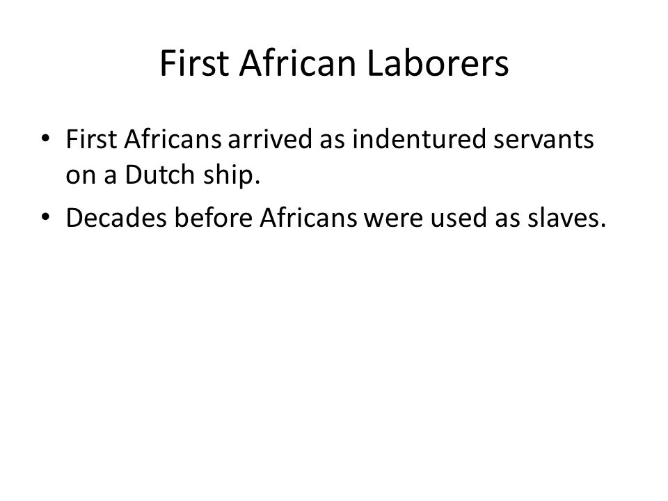 First African Laborers