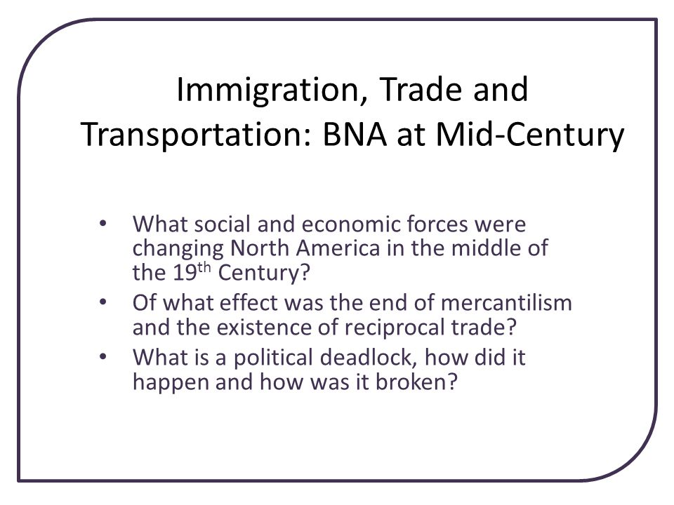 Immigration, Trade and Transportation: BNA at Mid-Century