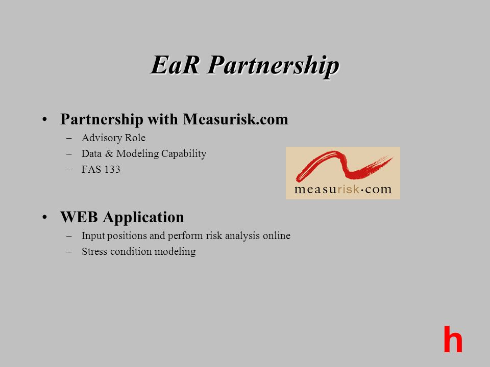 h EaR Partnership Partnership with Measurisk.com WEB Application