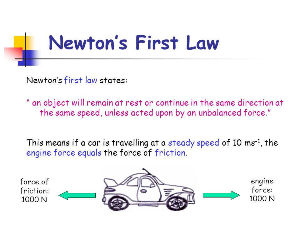 Newton's First Law Newton's first law states:
