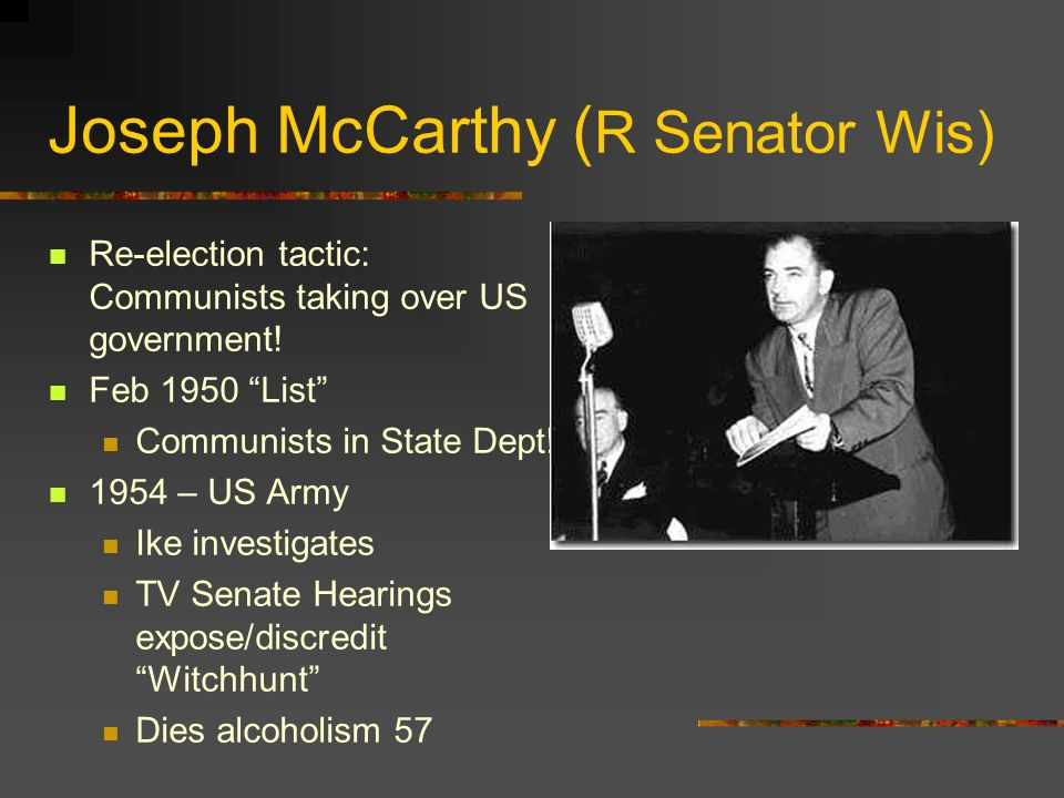 Joseph McCarthy (R Senator Wis)