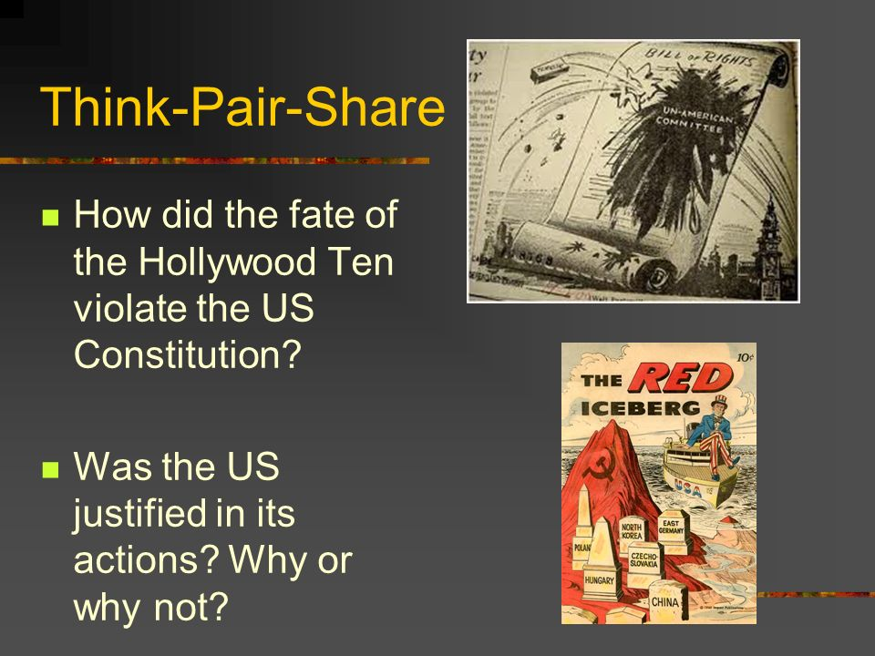 Think-Pair-Share How did the fate of the Hollywood Ten violate the US Constitution.