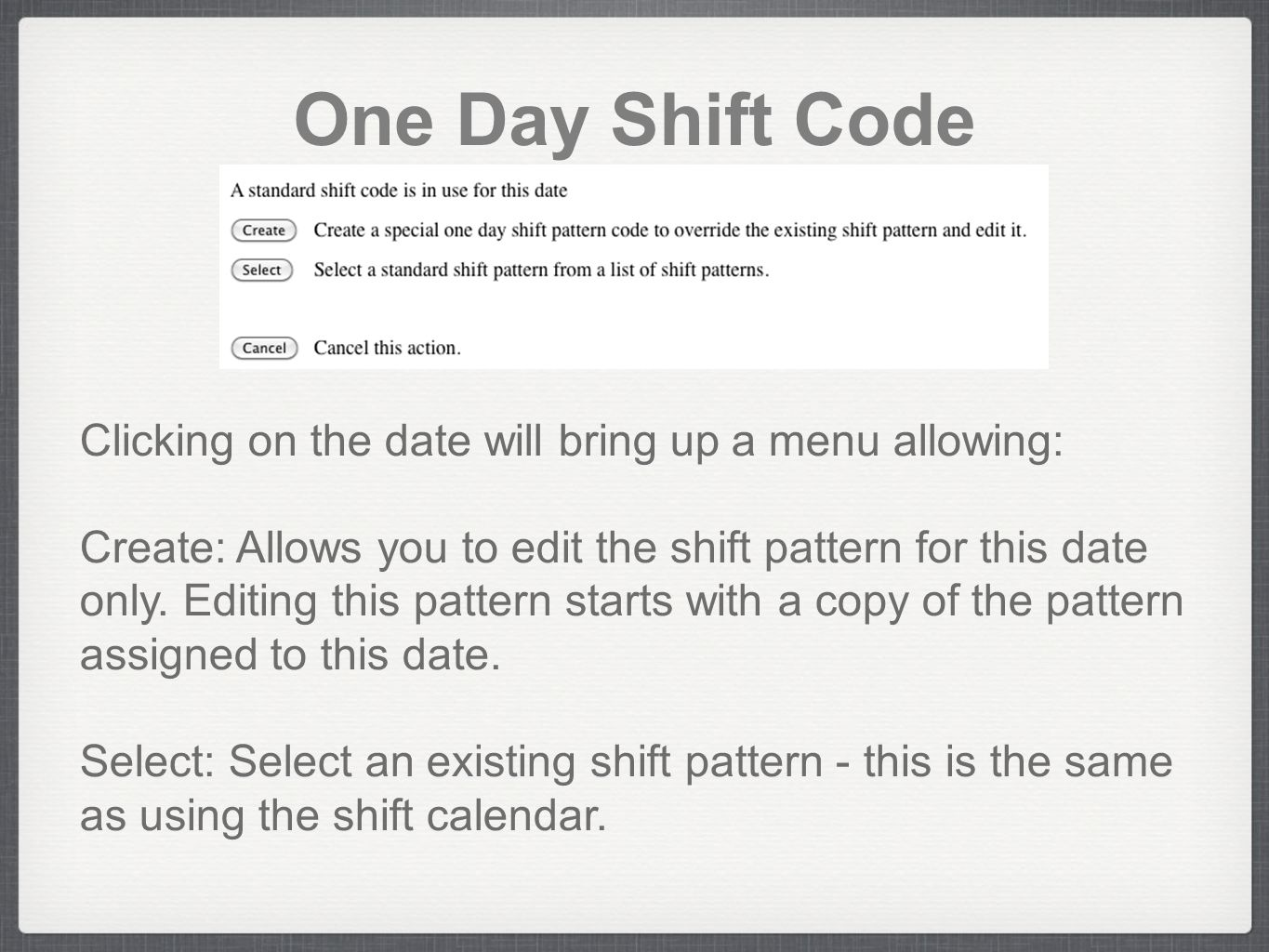 One Day Shift Code Clicking on the date will bring up a menu allowing:
