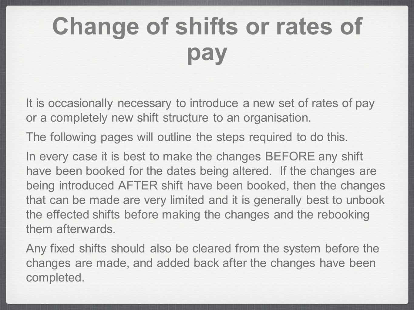 Change of shifts or rates of pay