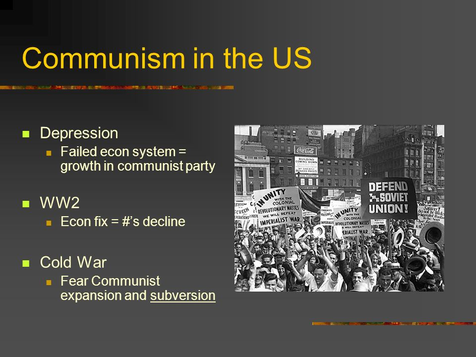 Communism in the US Depression WW2 Cold War