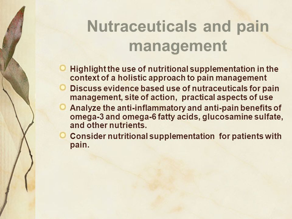 Nutraceuticals and pain management
