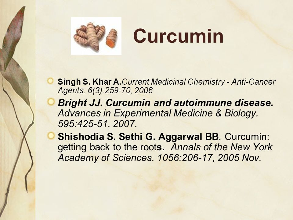 Curcumin Singh S. Khar A.Current Medicinal Chemistry - Anti-Cancer Agents. 6(3):259-70,
