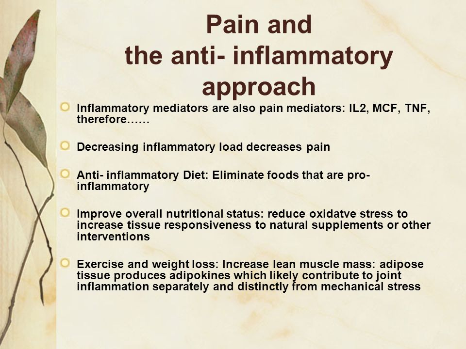 Pain and the anti- inflammatory approach