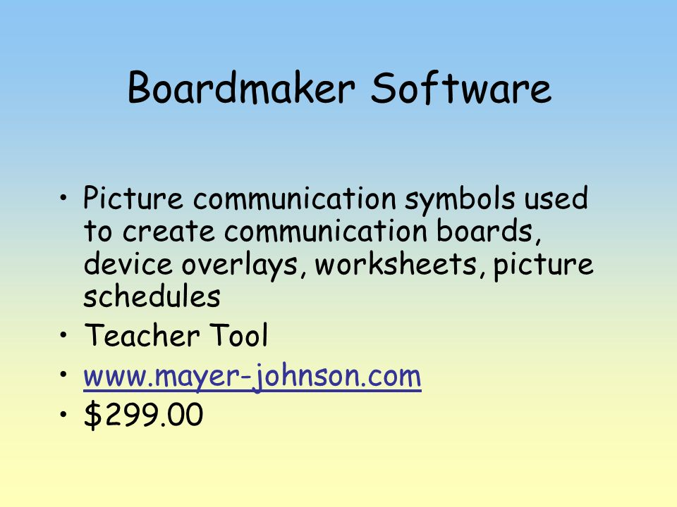 Boardmaker SoftwarePicture communication symbols used to create communication boards, device overlays, worksheets, picture schedules.