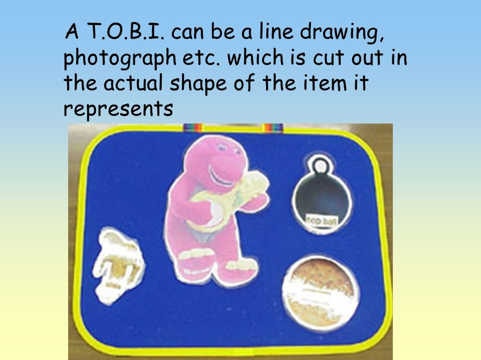 A T. O. B. I. can be a line drawing, photograph etc