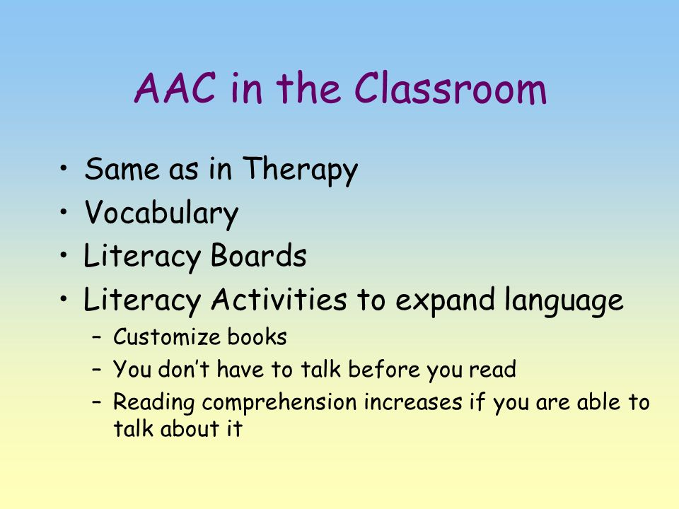 AAC in the Classroom Same as in Therapy Vocabulary Literacy Boards