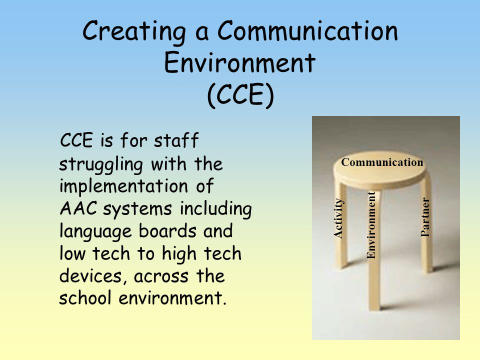 Creating a Communication Environment (CCE)