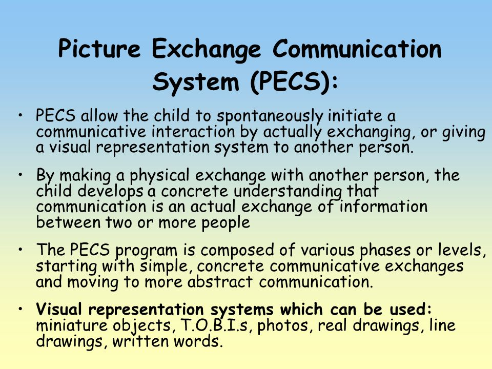 Picture Exchange Communication System (PECS):
