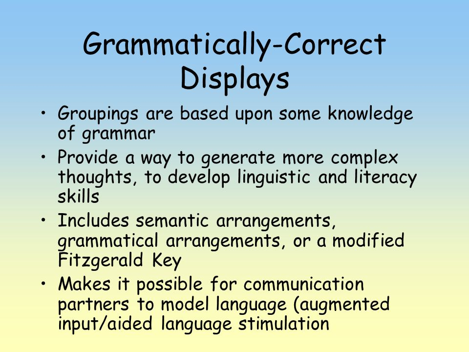 Grammatically-Correct Displays