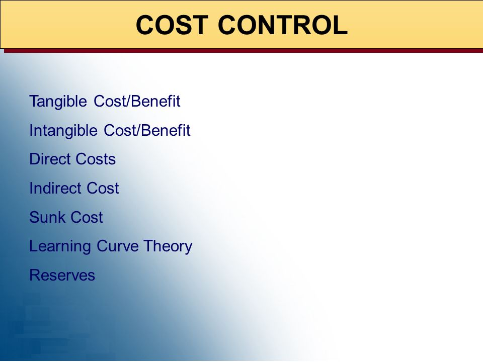 COST CONTROL Tangible Cost/Benefit Intangible Cost/Benefit