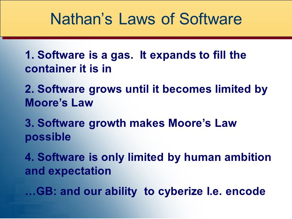 Nathan's Laws of Software