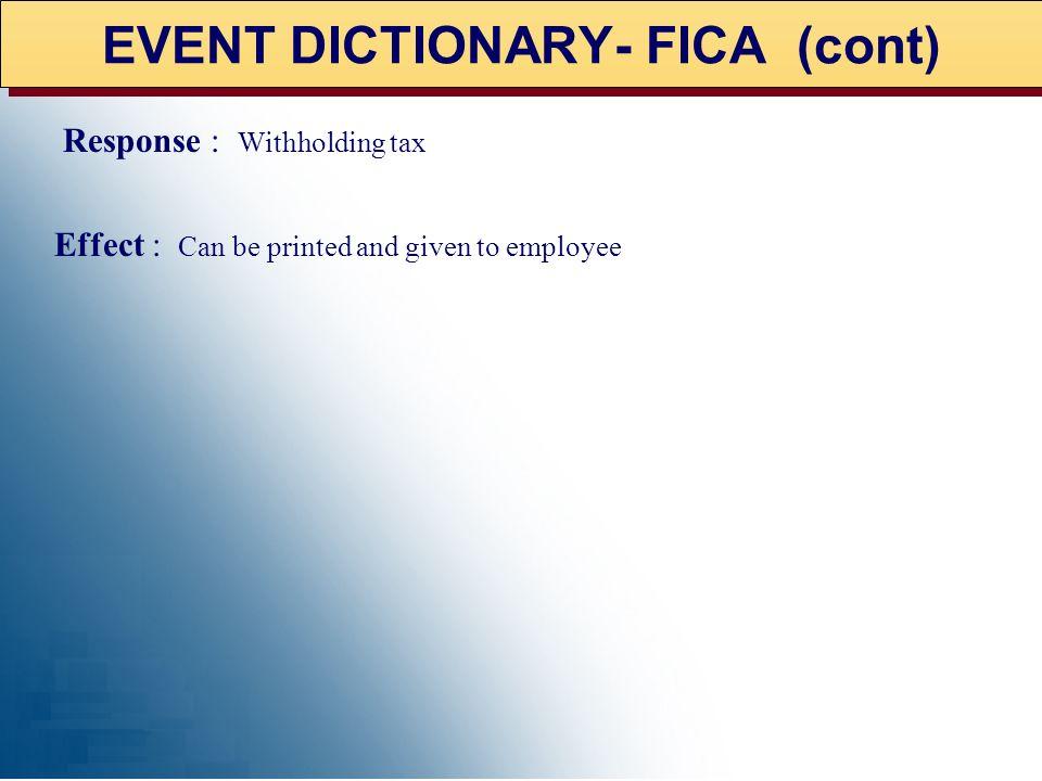 EVENT DICTIONARY- FICA (cont)