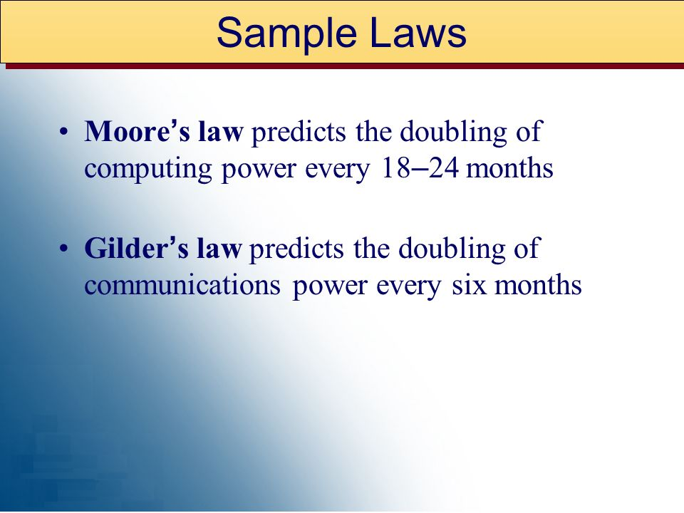Sample LawsMoore's law predicts the doubling of computing power every 18–24 months.