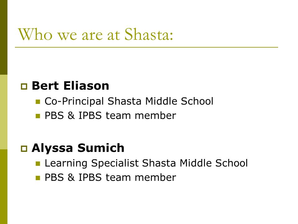 Who we are at Shasta: Bert Eliason Alyssa Sumich